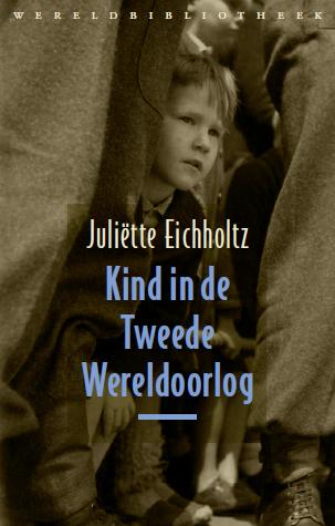 Kind in de tweede wereldoorlog - Juliëtte Eichholtz